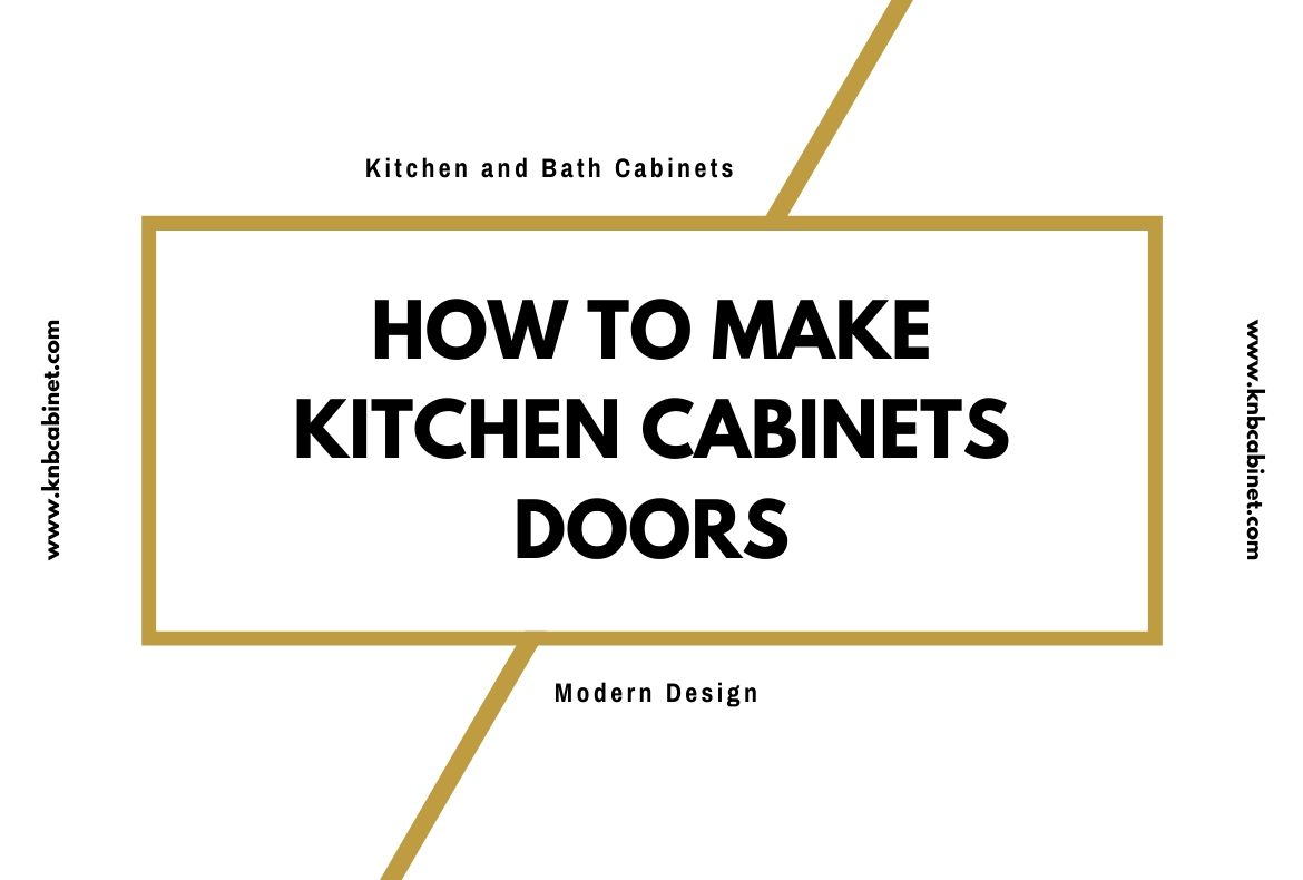 How To Make Kitchen Cabinets Doors