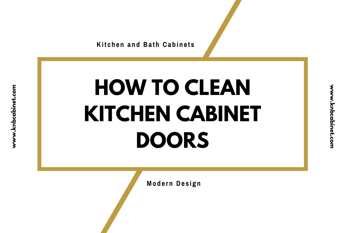How to Clean Kitchen Cabinet Doors