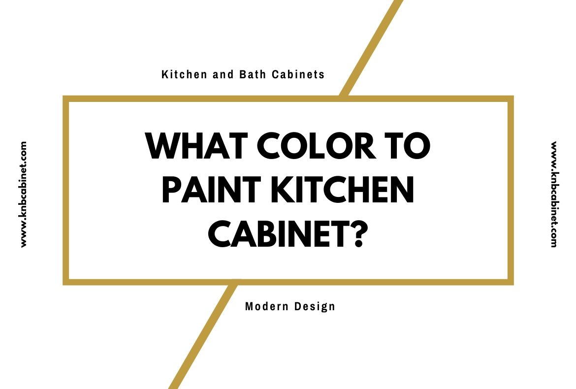 What Color to Paint Kitchen Cabinet