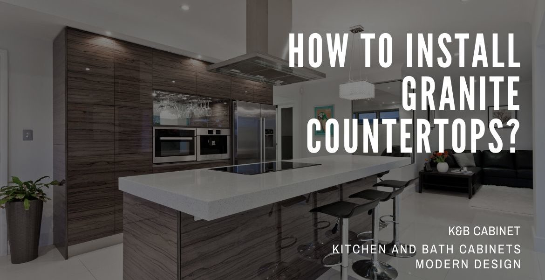 How To Install Granite Countertops?