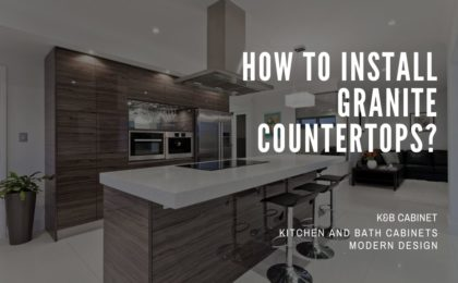 How To Install Granite Countertops?