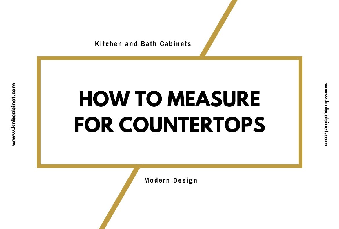 How to Measure For Countertops