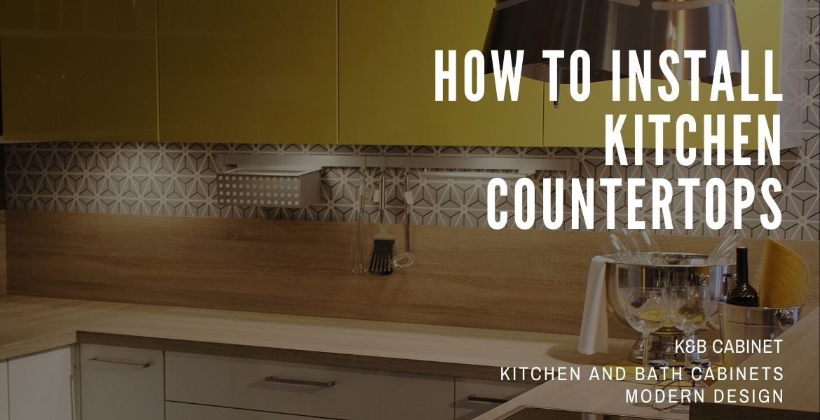 How To Install Kitchen Countertops