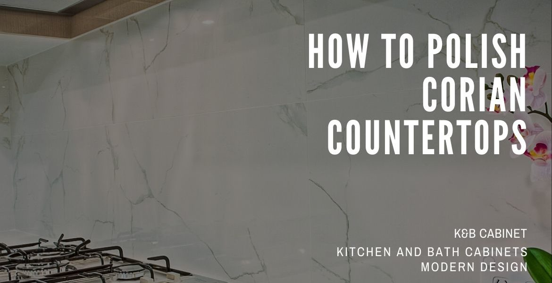 How To Polish Corian Countertops